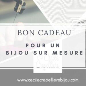 Idée cadeau ? Un bon pour un jolie bijou sur mesure ! Création bijoutière artisanal dans le Vieux Lyon.